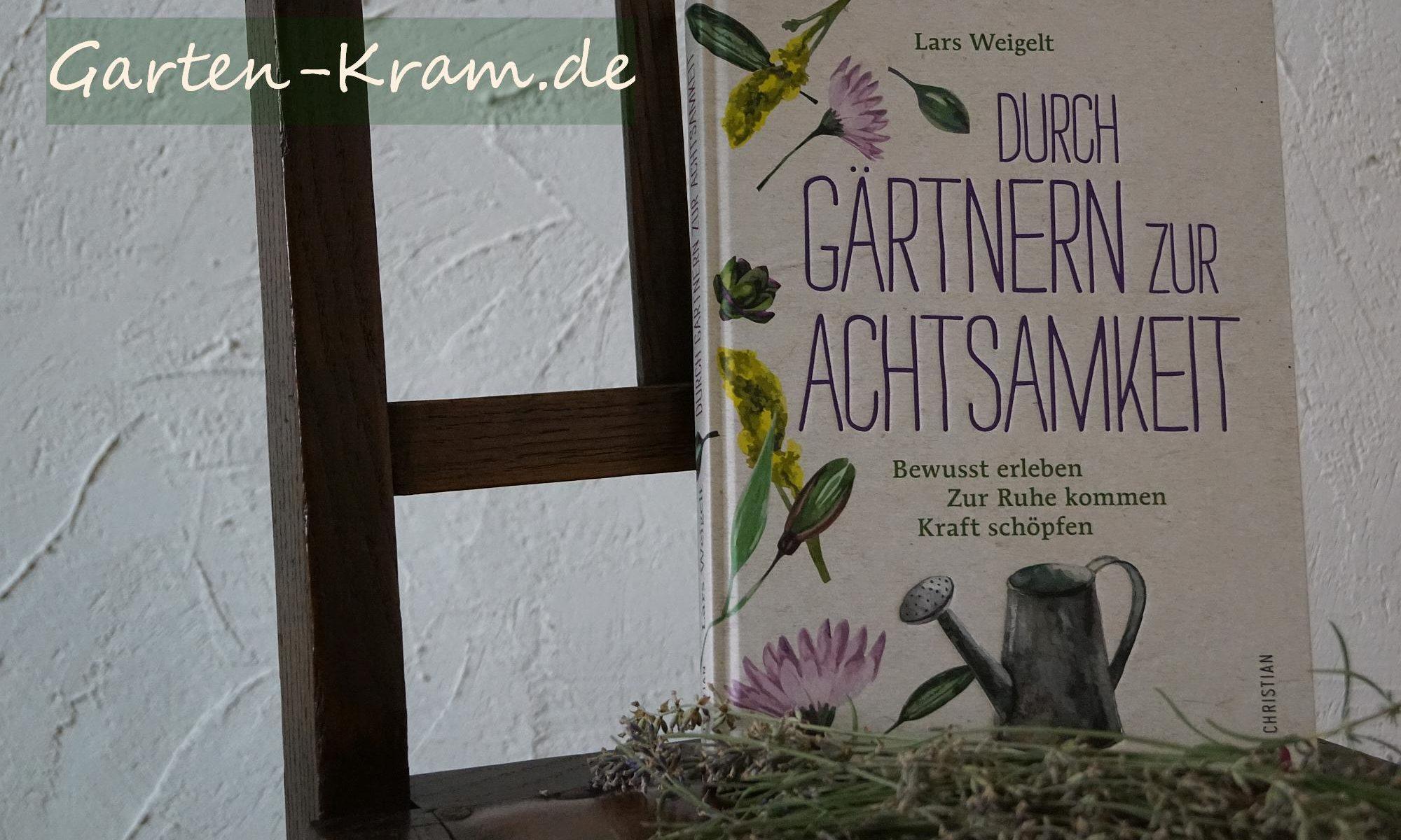 """Buch von Lars Weigelt, """"Durch Gärtnern zur Achtsamkeit"""""""